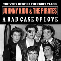 Johnny Kidd & The Pirates - A Bad Case of Love