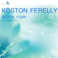 Koston Ferelly - Digital Funk