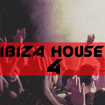 Various Artists - Ibiza House, Vol. 4