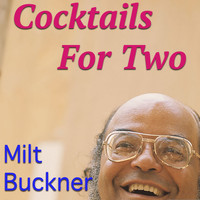 Milt Buckner - Cocktails For Two