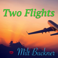 Milt Buckner - Two Flights