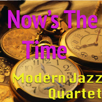 Modern Jazz Quartet - Now's The Time