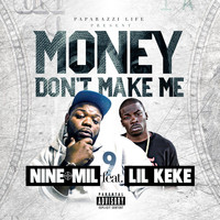 Lil Keke - Money Don't Make Me (feat. Lil Keke)