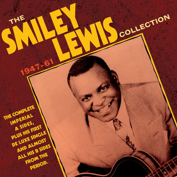 Smiley Lewis - The Smiley Lewis Collection 1947-61