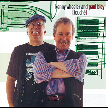Kenny Wheeler & Paul Bley - Touché