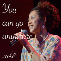 Seiko - You Can Go Anywhere - EP