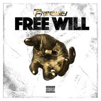 Freeway - Free Will (Explicit)