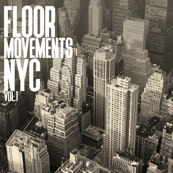 Various Artists - Floor Movements NYC, Vol. 1
