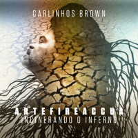 Carlinhos Brown - ARTEFIREACCUA