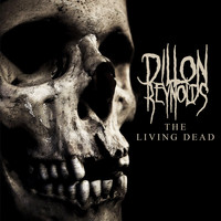 Dillon Reynolds - The Living Dead