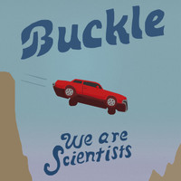 We Are Scientists - Buckle