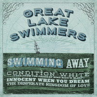 Great Lake Swimmers - Swimming Away