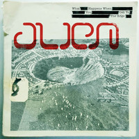 Alien - What Happens When You Get to the Edge