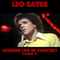 Leo Sayer - Legends Live In Concert Vol. 33