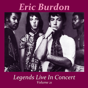 Eric Burdon - Legends Live In Concert Vol. 21