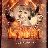 SUE THOMPSON - The Mega Collection