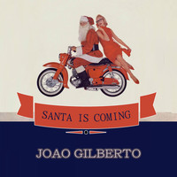 Joao Gilberto - Santa Is Coming