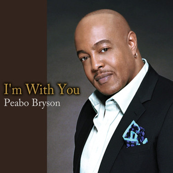 Peabo Bryson - I'm with You