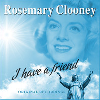 Rosemary Clooney - I Have a Friend
