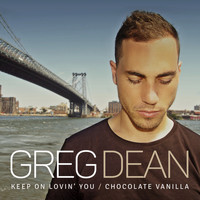 Greg Dean - Keep on Lovin' You / Chocolate Vanilla