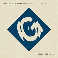 Black Girl / White Girl - Don't Believe the Hype