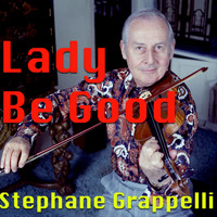 Stephane Grappelli - Lady Be Good