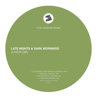 Junior Gee - Late Nights & Dark Mornings EP