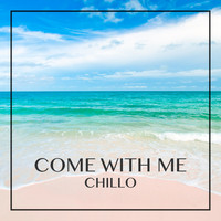 Chillo - Come with Me