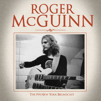 Roger McGuinn - The 1974 New York Broadcast (Live)