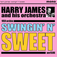 Harry James And His Orchestra - Swingin' N' Sweet