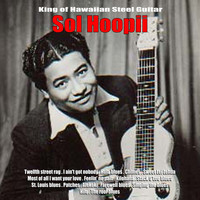 Sol Hoopii - King of Hawaiian Steel Guitar