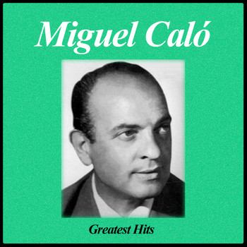 Miguel Caló - Greatest Hits