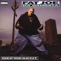 Fat Joe - Represent (Explicit)