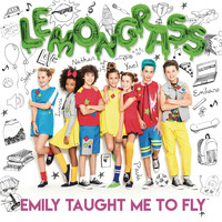 Lemongrass - Emily Taught Me to Fly
