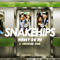 Snakehips feat. Anderson .Paak - Money On Me (Explicit)