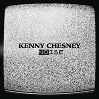Kenny Chesney - Noise