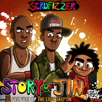 Scrufizzer - Story of Jin (Explicit)