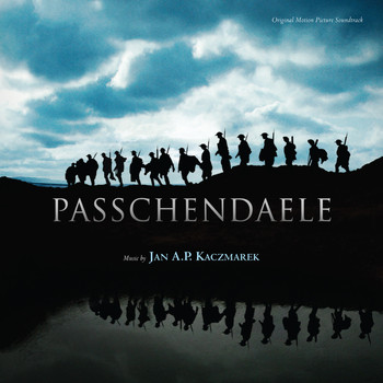 Jan A.P. Kaczmarek - Passchendaele (Original Motion Picture Soundtrack)