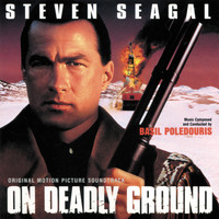 Basil Poledouris - On Deadly Ground (Original Motion Picture Soundtrack)