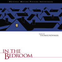 Thomas Newman - In The Bedroom (Original Motion Picture Soundtrack)