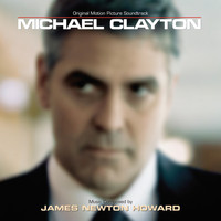 James Newton Howard - Michael Clayton (Original Motion Picture Soundtrack)