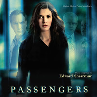 Edward Shearmur - Passengers (Original Motion Picture Soundtrack)