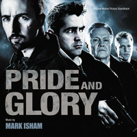Mark Isham - Pride And Glory (Original Motion Picture Soundtrack)