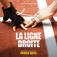 Patrick Doyle - La Ligne Droite (Original Motion Picture Soundtrack)