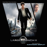 Alexandre Desplat - Largo Winch II (Original Motion Picture Soundtrack)