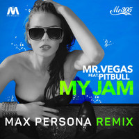 Pitbull - My Jam (Max Persona Remix) [feat. Pitbull]
