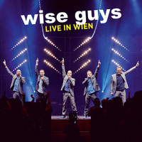 Wise Guys - Live in Wien