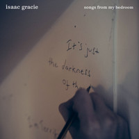 Isaac Gracie - songs from my bedroom