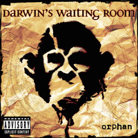 Darwin's Waiting Room - Orphan (Explicit)