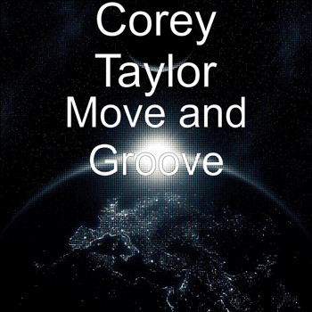 Corey Taylor - Move and Groove